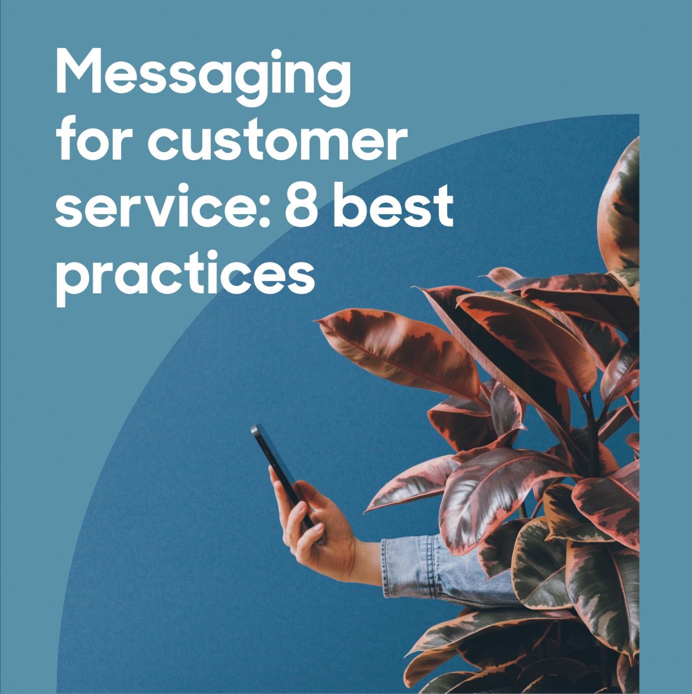 더 나은 고객 서비스를 위한 메시징 베스트 프랙티스